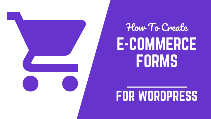 Create Ecommerce Forms With Formidable Forms For Wordpress