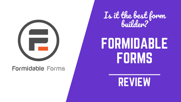 Formidable Forms - Is It The Best WordPress Form Builder?