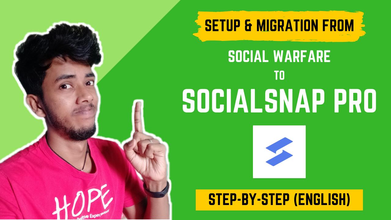 SocialSnap Pro Installation & Migration From Social Warfare